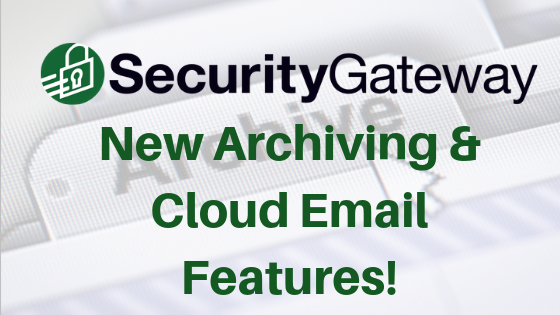 Security Gateway for Email Servers version 6.1. release with archiving, legal hold, and data retention