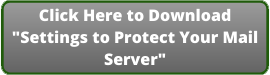 "Download ""Settings to Protect Your Mail Server"""
